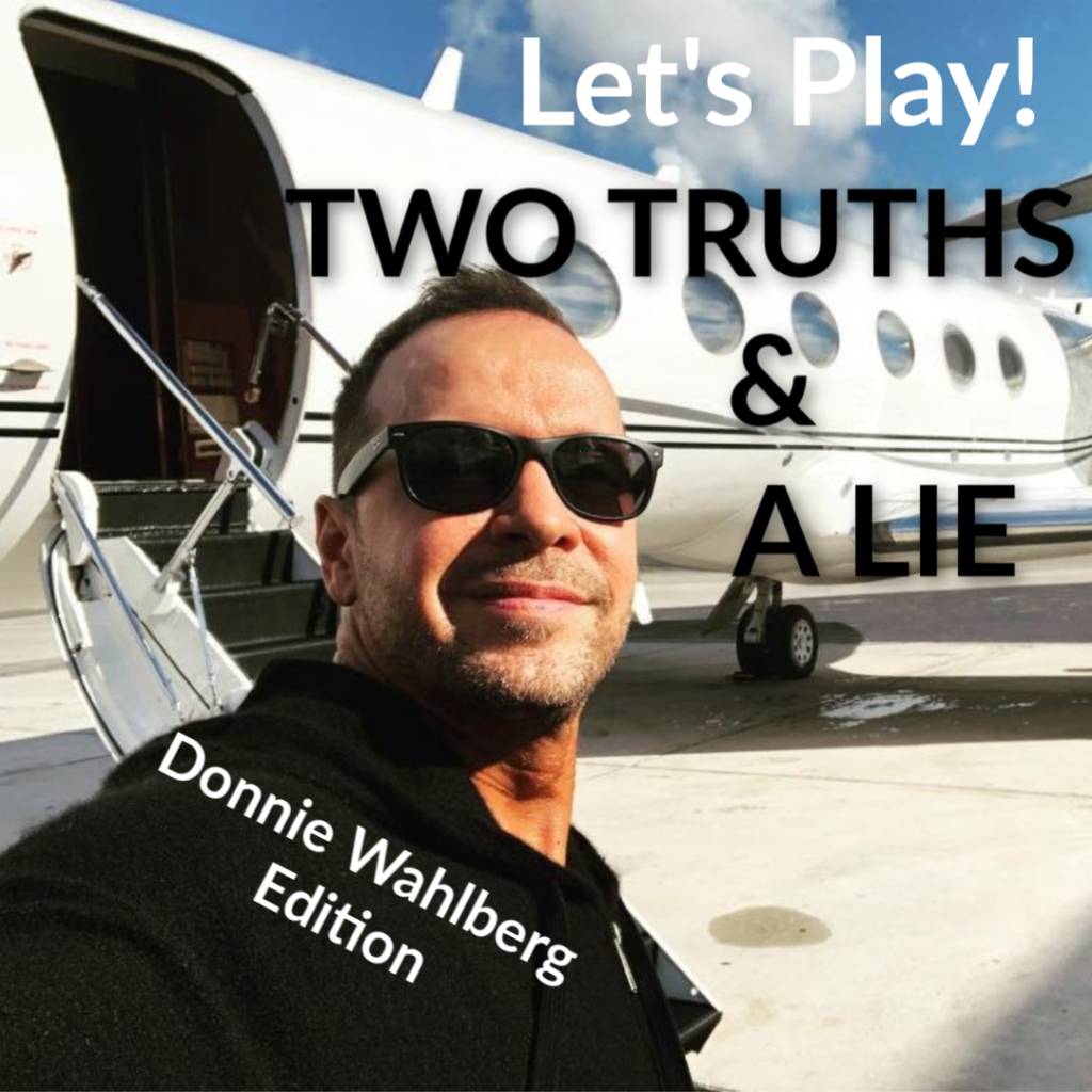 Donnie Wahlberg: Two Truths & A Lie Game