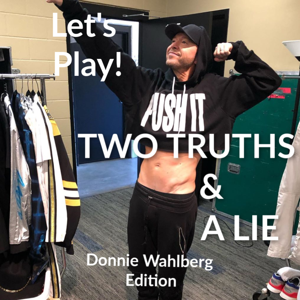 2 Truths and a Lie with Donnie Wahlberg